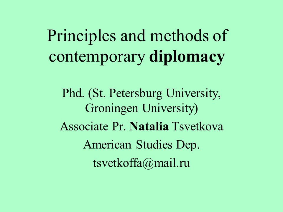 Principles and methods of contemporary diplomacy Phd.