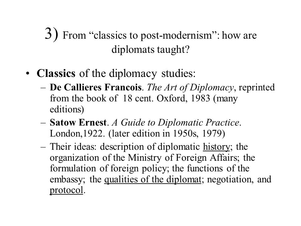 3) From classics to post-modernism : how are diplomats taught.