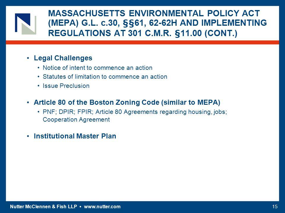 Nutter McClennen & Fish LLP www.nutter.com15 MASSACHUSETTS ENVIRONMENTAL POLICY ACT (MEPA) G.L.
