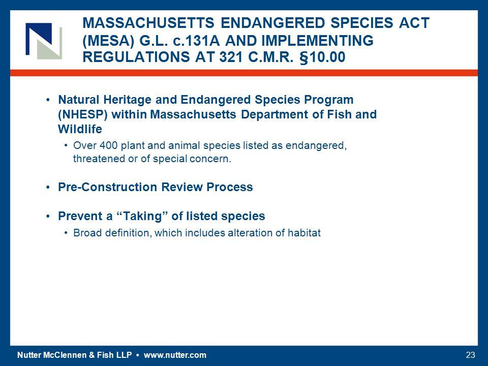 Nutter McClennen & Fish LLP www.nutter.com23 MASSACHUSETTS ENDANGERED SPECIES ACT (MESA) G.L.