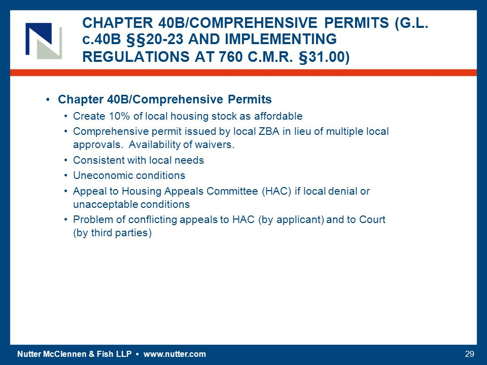 Nutter McClennen & Fish LLP www.nutter.com29 CHAPTER 40B/COMPREHENSIVE PERMITS (G.L. c.40B §§20-23 AND IMPLEMENTING REGULATIONS AT 760 C.M.R. §31.00)