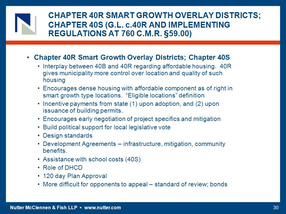 Nutter McClennen & Fish LLP www.nutter.com30 CHAPTER 40R SMART GROWTH OVERLAY DISTRICTS; CHAPTER 40S (G.L. c.40R AND IMPLEMENTING REGULATIONS AT 760 C