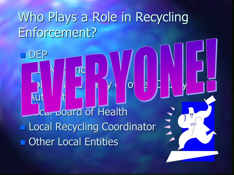 Who Plays a Role in Recycling Enforcement.