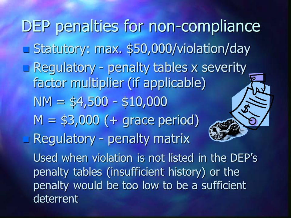 Example: Penalty Calculation using penalty tables & severity factors Violation: Failure of approved recycling center to comply with all approval conditions n Base penalty (N.J.A.C.