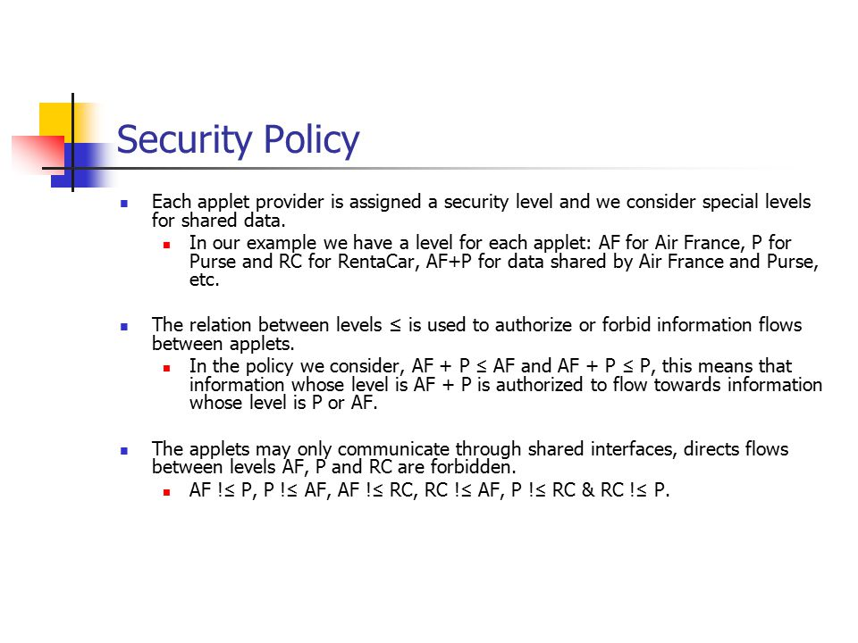 Security Policy Each applet provider is assigned a security level and we consider special levels for shared data.