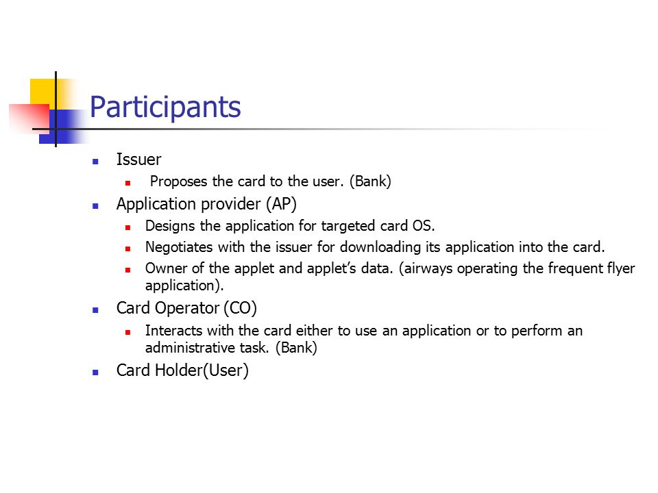 Participants Issuer Proposes the card to the user.