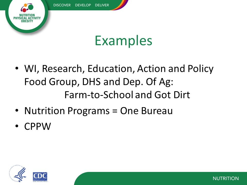 Examples WI, Research, Education, Action and Policy Food Group, DHS and Dep.