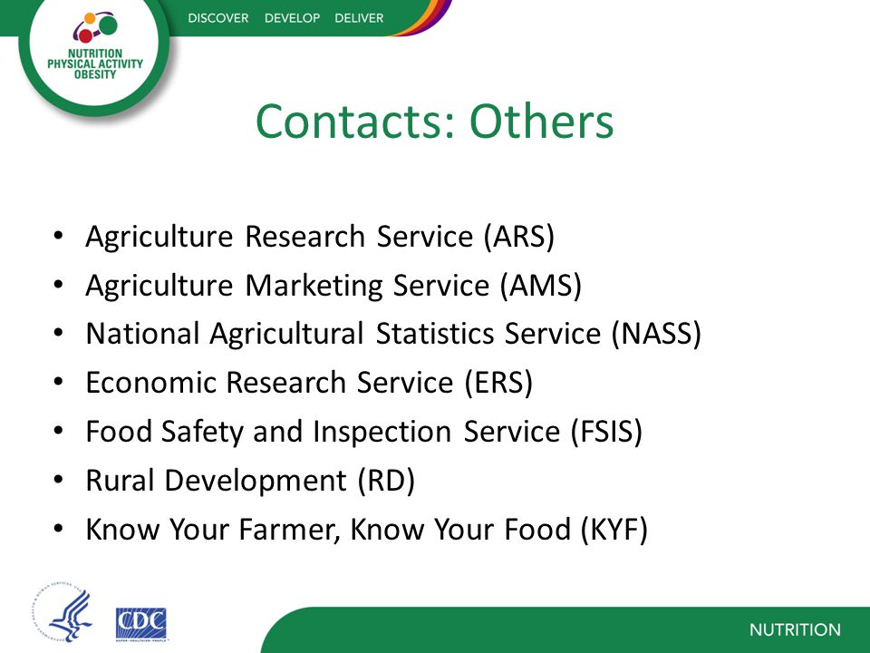 Contacts: Others Agriculture Research Service (ARS) Agriculture Marketing Service (AMS) National Agricultural Statistics Service (NASS) Economic Resea