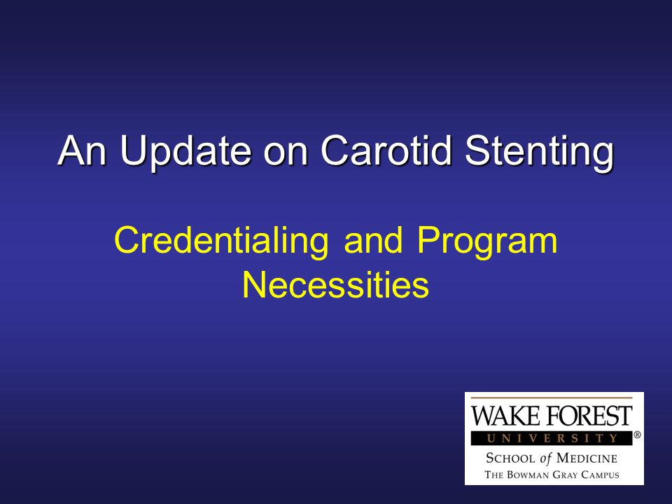 An Update on Carotid Stenting Credentialing and Program Necessities
