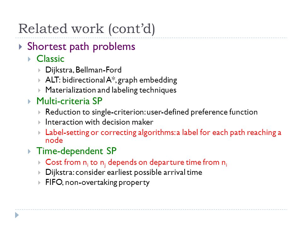 Related work (cont'd)  Shortest path problems  Classic  Dijkstra, Bellman-Ford  ALT: bidirectional A*, graph embedding  Materialization and label