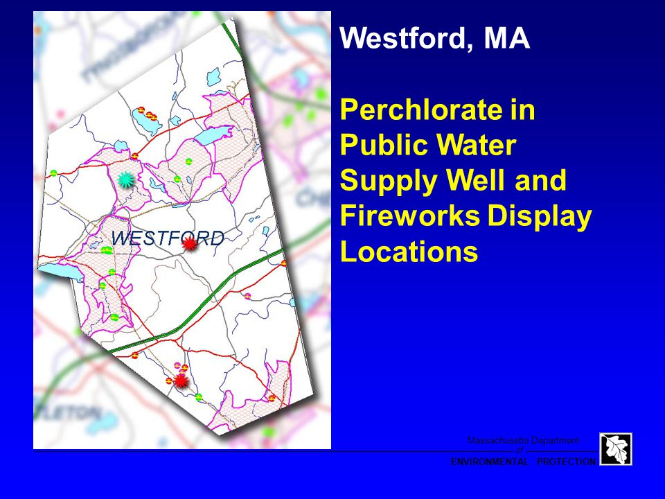 of Massachusetts Department ENVIRONMENTAL PROTECTION Westford, MA Construction of new municipal highway garage Perchlorate in Public Water Supply Well