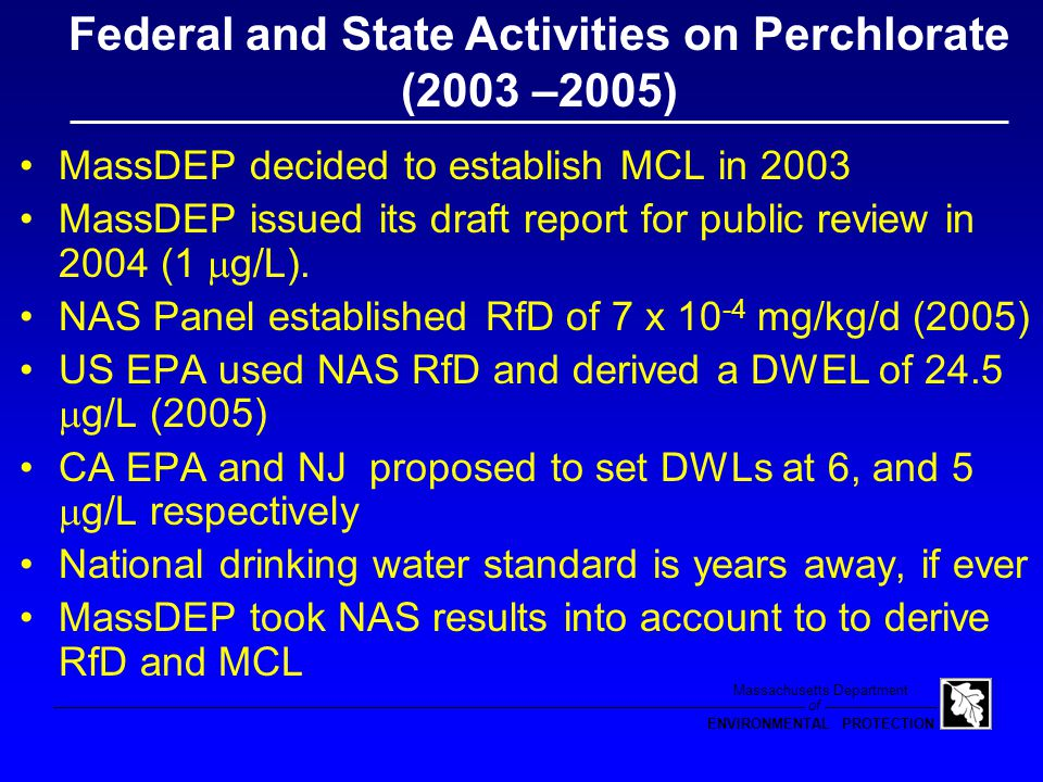 of Massachusetts Department ENVIRONMENTAL PROTECTION MADEP Drinking Water Guideline 1 µg/L for sensitive subgroups: pregnant and nursing women fetus,