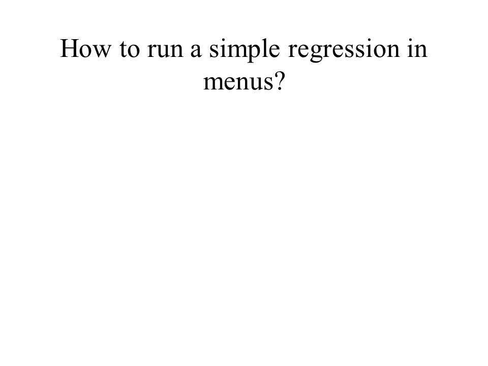 How to run a simple regression in menus?