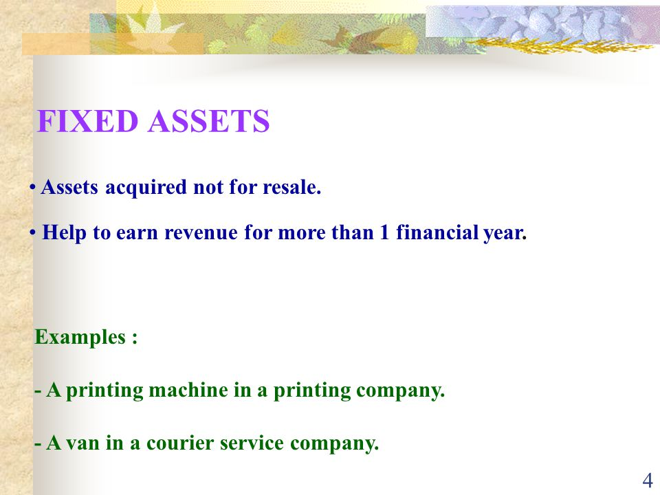 4 FIXED ASSETS Assets acquired not for resale.