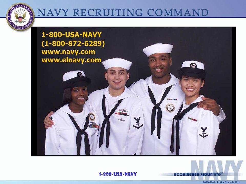 1-800-USA-NAVY 1-800-USA-NAVY (1-800-872-6289) www.navy.com www.elnavy.com