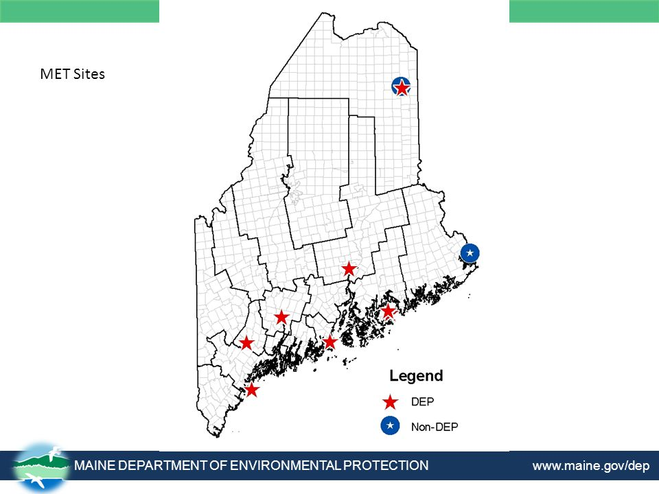 MAINE DEPARTMENT OF ENVIRONMENTAL PROTECTION www.maine.gov/dep MET Sites