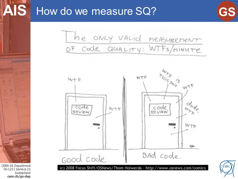 CERN GS Department CH-1211 Genève 23 Switzerland cern.ch/gs-dep Internet Services GS AIS What is Software Quality.
