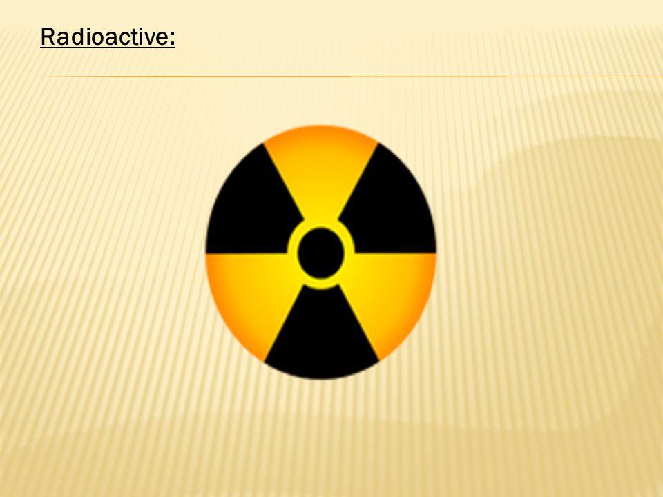 Radioactive: