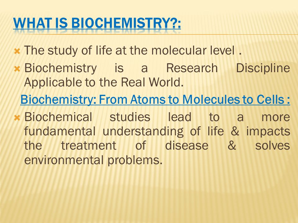  The study of life at the molecular level.