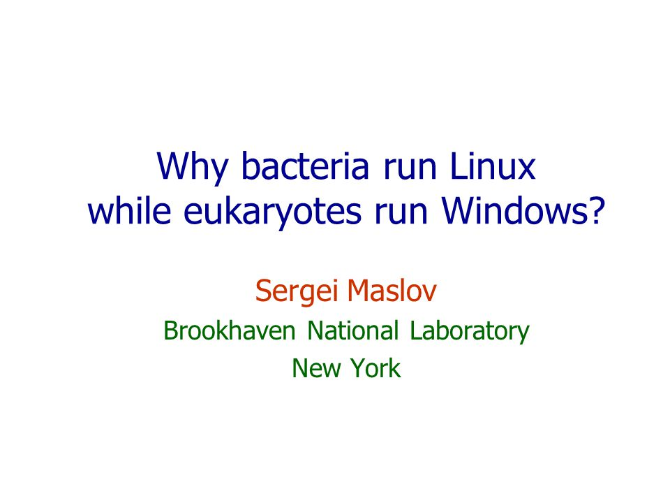 Why bacteria run Linux while eukaryotes run Windows.
