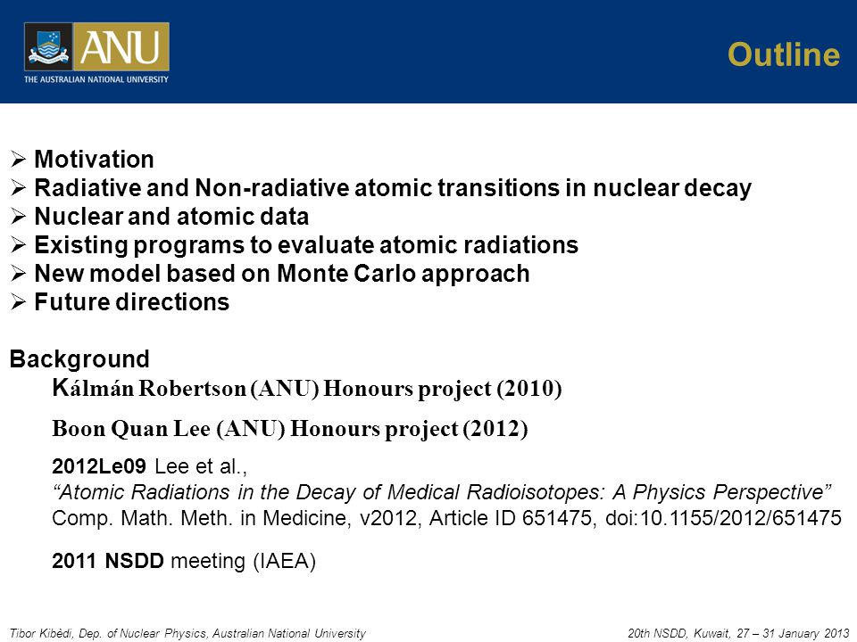 Tibor Kibèdi, Dep. of Nuclear Physics, Australian National University20th NSDD, Kuwait, 27 – 31 January 2013 Outline  Motivation  Radiative and Non-