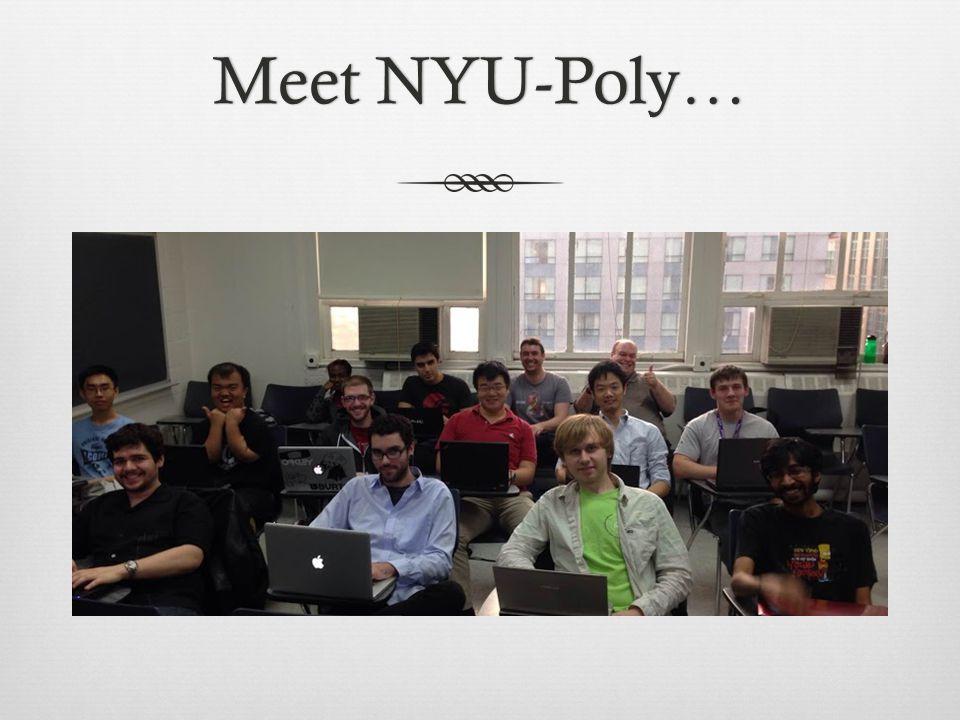 Meet NYU-Poly…Meet NYU-Poly…