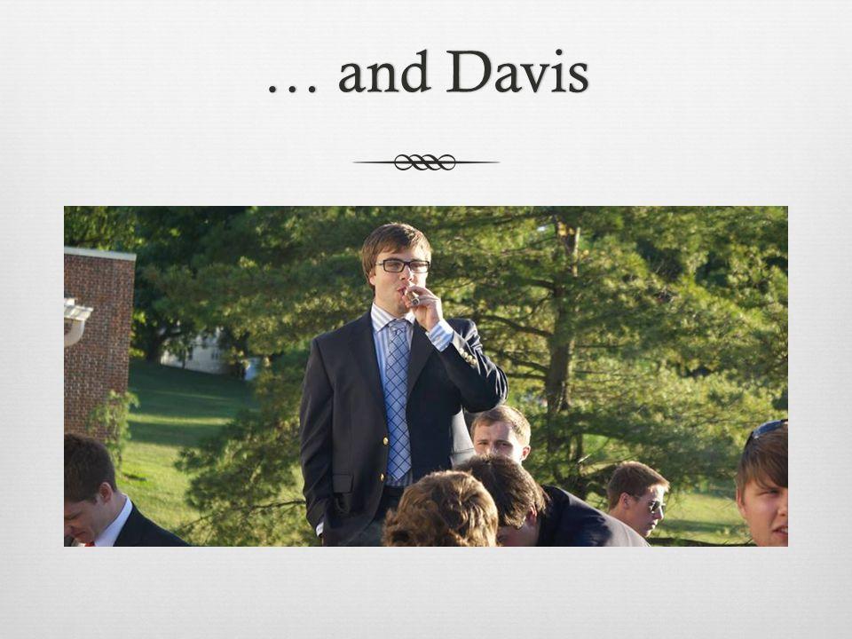 … and Davis… and Davis