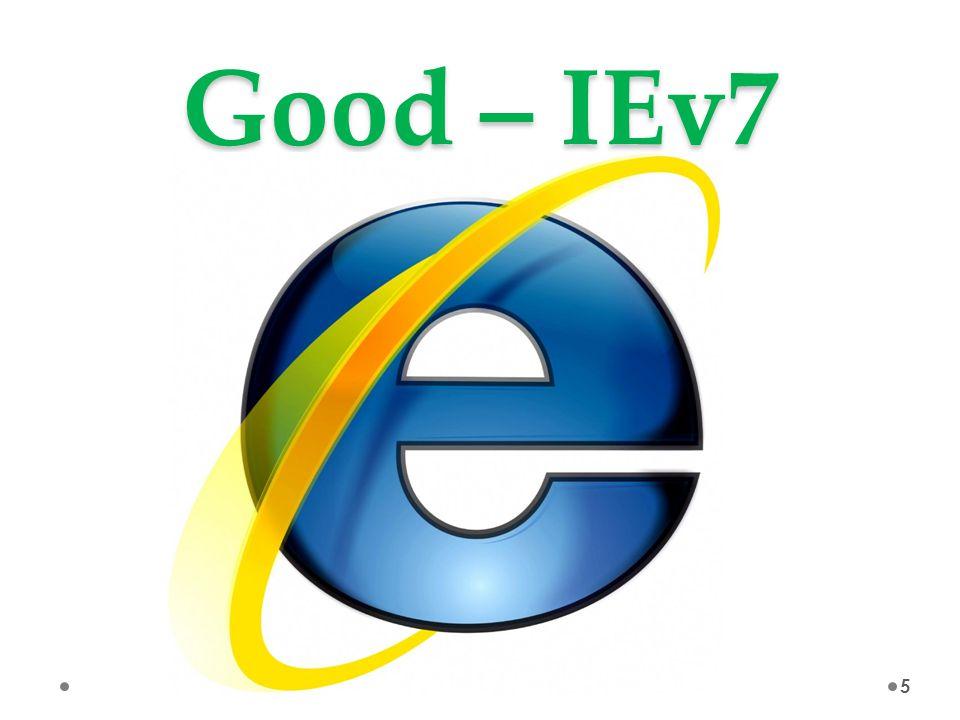 Good – IEv7 5