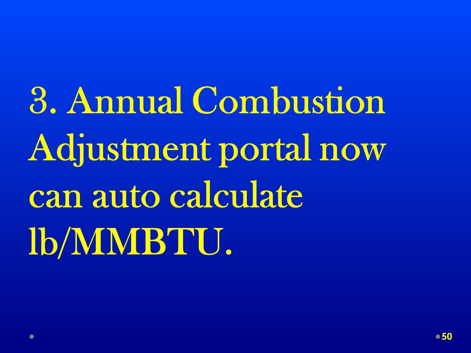 3. Annual Combustion Adjustment portal now can auto calculate lb/MMBTU. 50