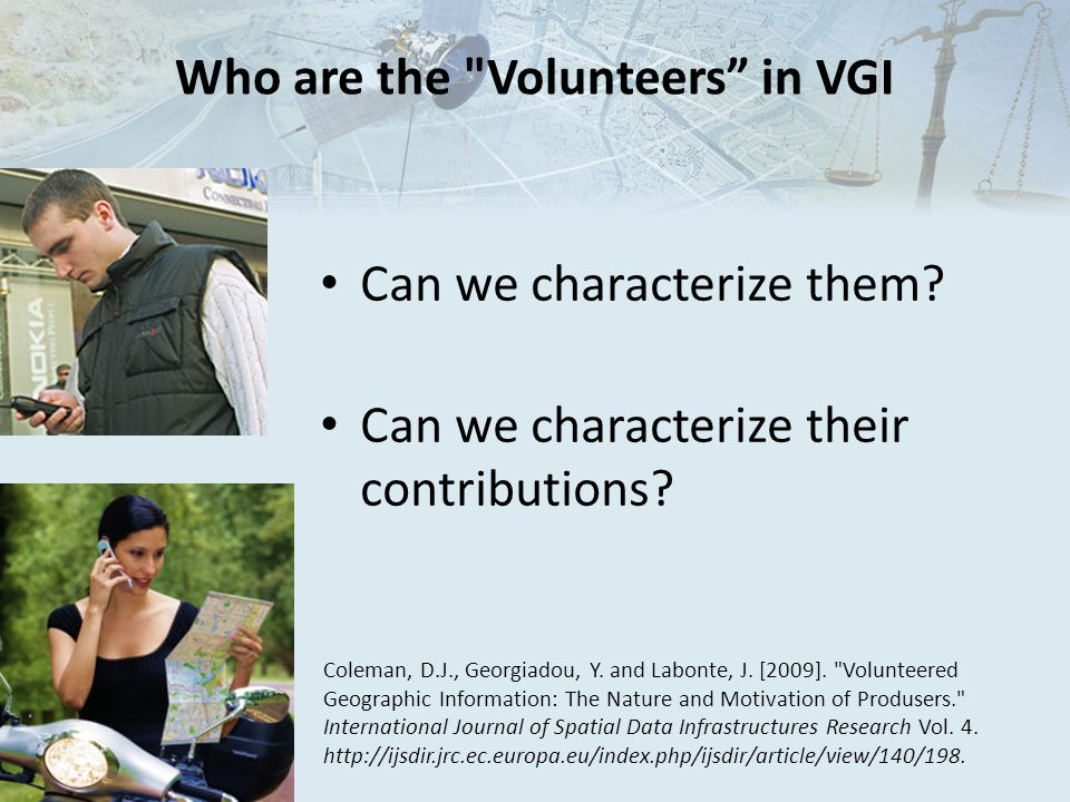 Who are the Volunteers in VGI Can we characterize them.