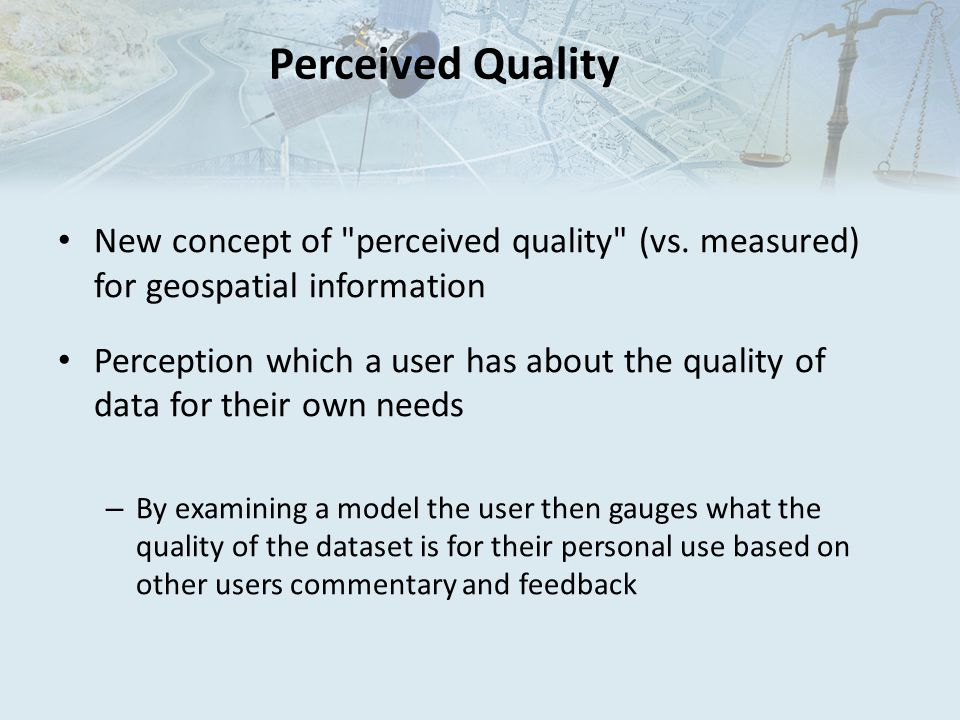 Perceived Quality New concept of perceived quality (vs.