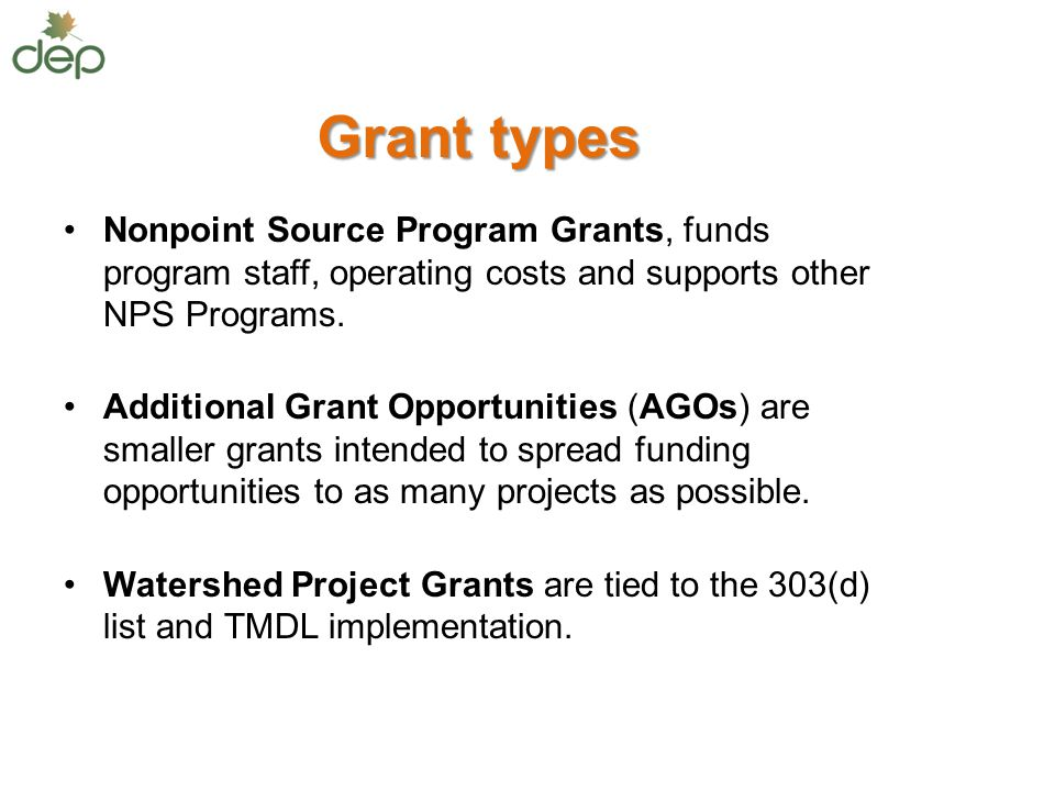 Grant types Nonpoint Source Program Grants, funds program staff, operating costs and supports other NPS Programs.