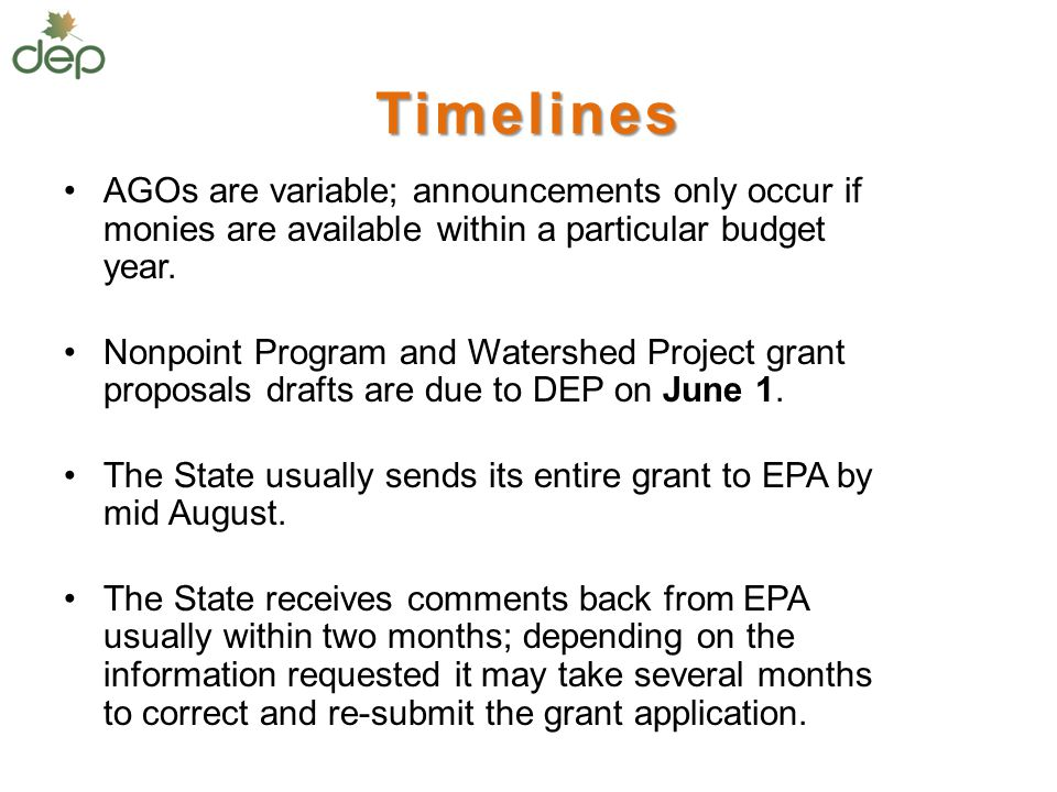 Timelines AGOs are variable; announcements only occur if monies are available within a particular budget year.