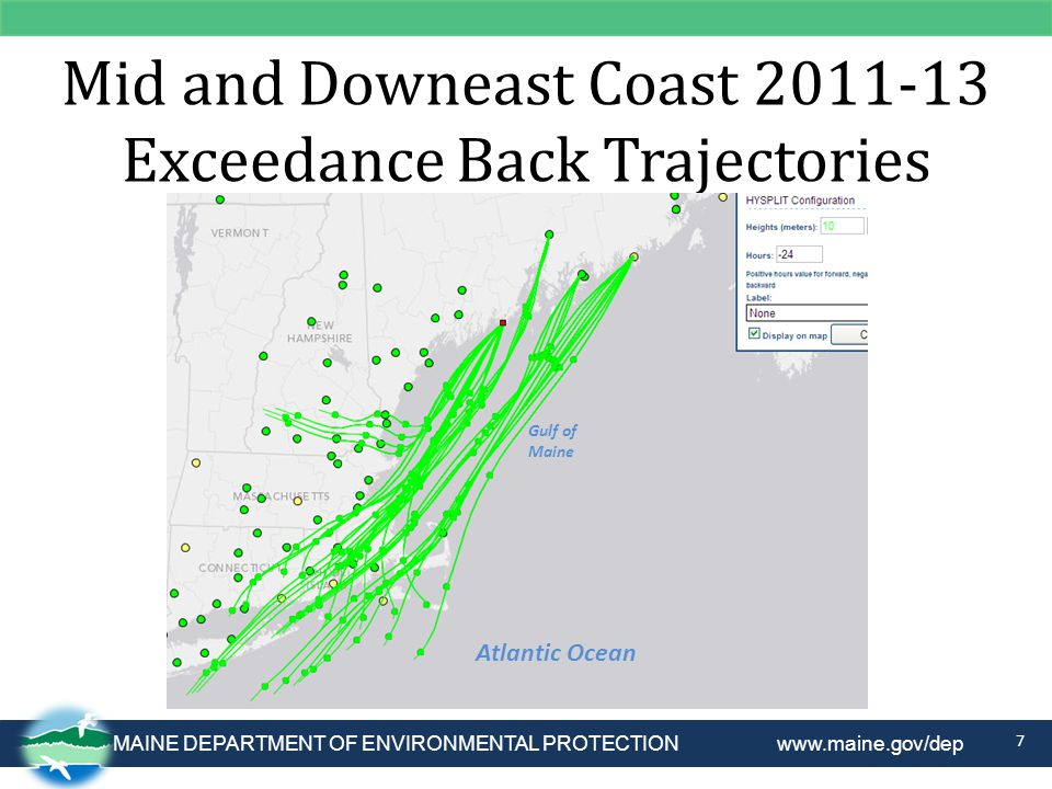 MAINE DEPARTMENT OF ENVIRONMENTAL PROTECTION www.maine.gov/dep Mid and Downeast Coast 2011-13 Exceedance Back Trajectories 7 Atlantic Ocean Gulf of Maine