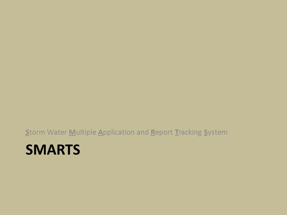 SMARTS Storm Water Multiple Application and Report Tracking System