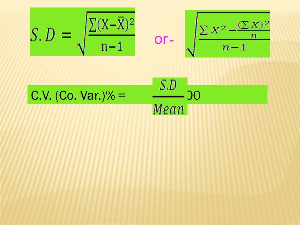 or = C.V. (Co. Var.)% = x 100