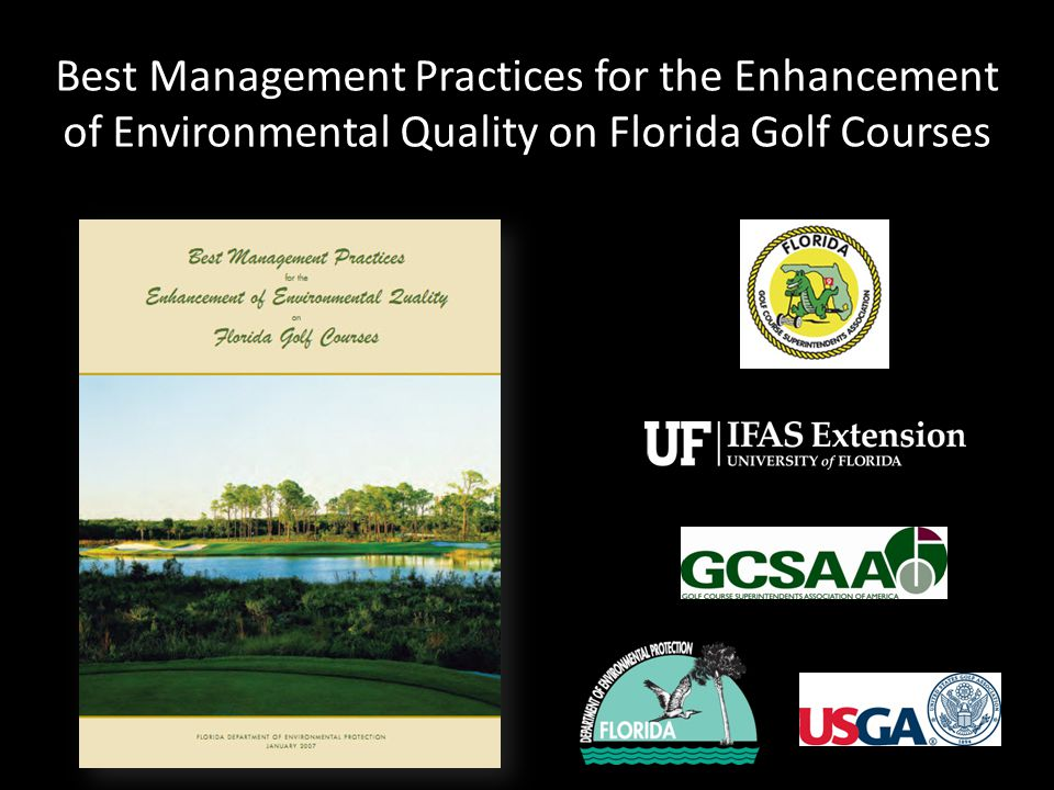 Best Management Practices for the Enhancement of Environmental Quality on Florida Golf Courses
