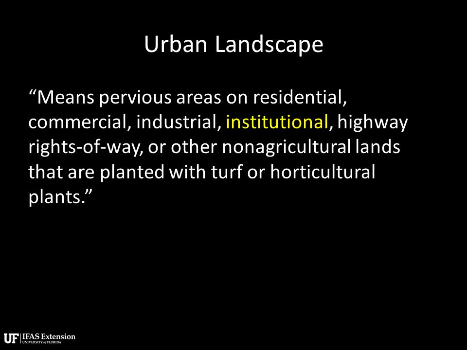 """Urban Landscape """"Means pervious areas on residential, commercial, industrial, institutional, highway rights-of-way, or other nonagricultural lands tha"""