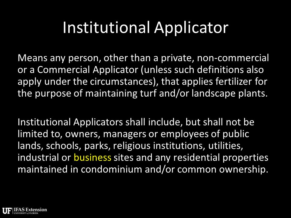 Institutional Applicator Means any person, other than a private, non-commercial or a Commercial Applicator (unless such definitions also apply under t