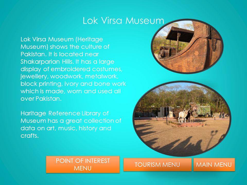 POINT OF INTEREST MENU MAIN MENU TOURISM MENU Lok Virsa Museum Shan Faisal Mosque Museum of natural History