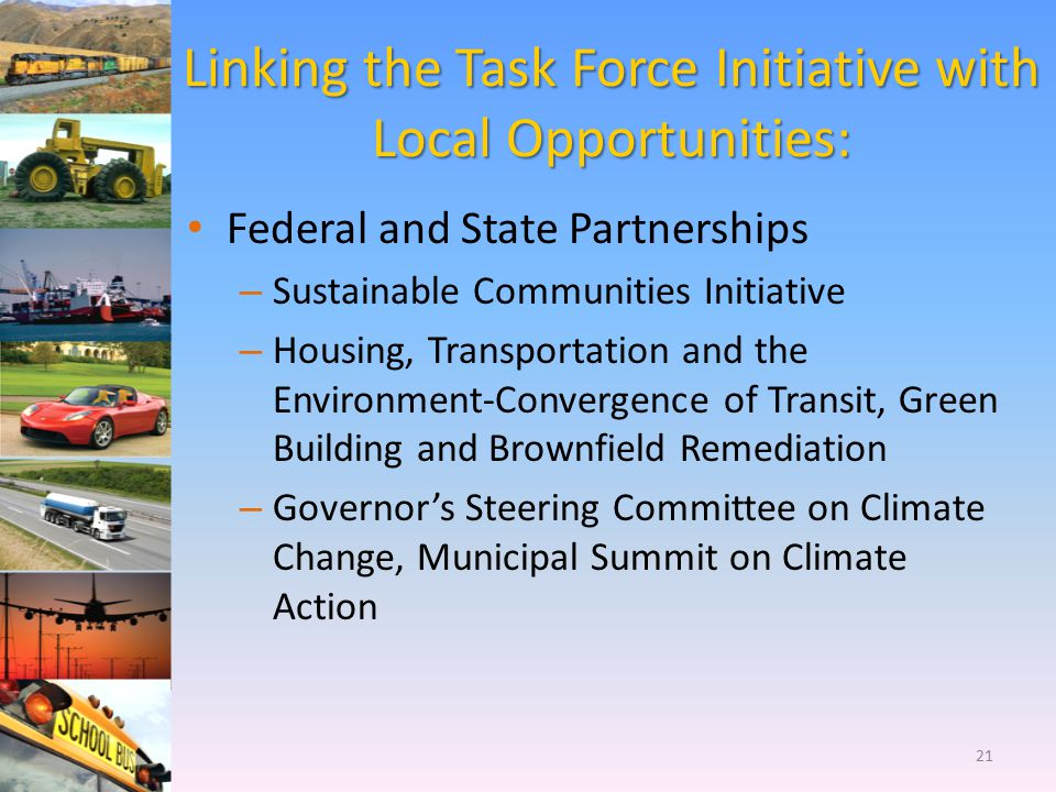 Linking the Task Force Initiative with Local Opportunities: Federal and State Partnerships – Sustainable Communities Initiative – Housing, Transportat