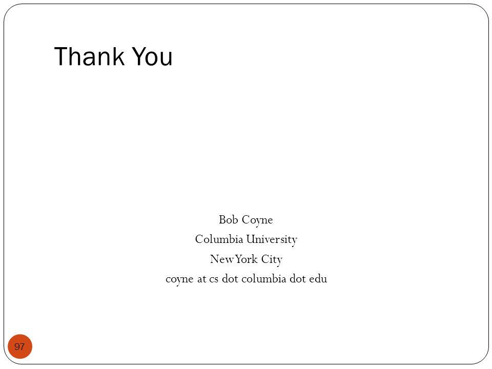 Thank You 97 Bob Coyne Columbia University New York City coyne at cs dot columbia dot edu