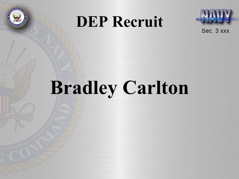 Sec. 3 xxx DEP Recruit Bradley Carlton