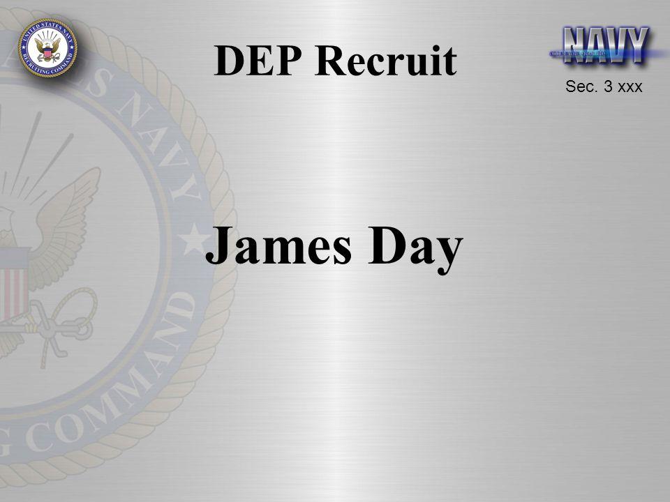 Sec. 3 xxx DEP Recruit James Day