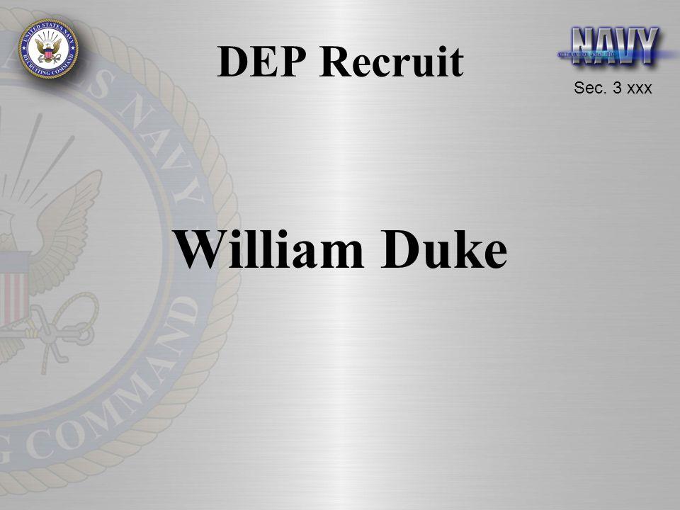 Sec. 3 xxx DEP Recruit William Duke