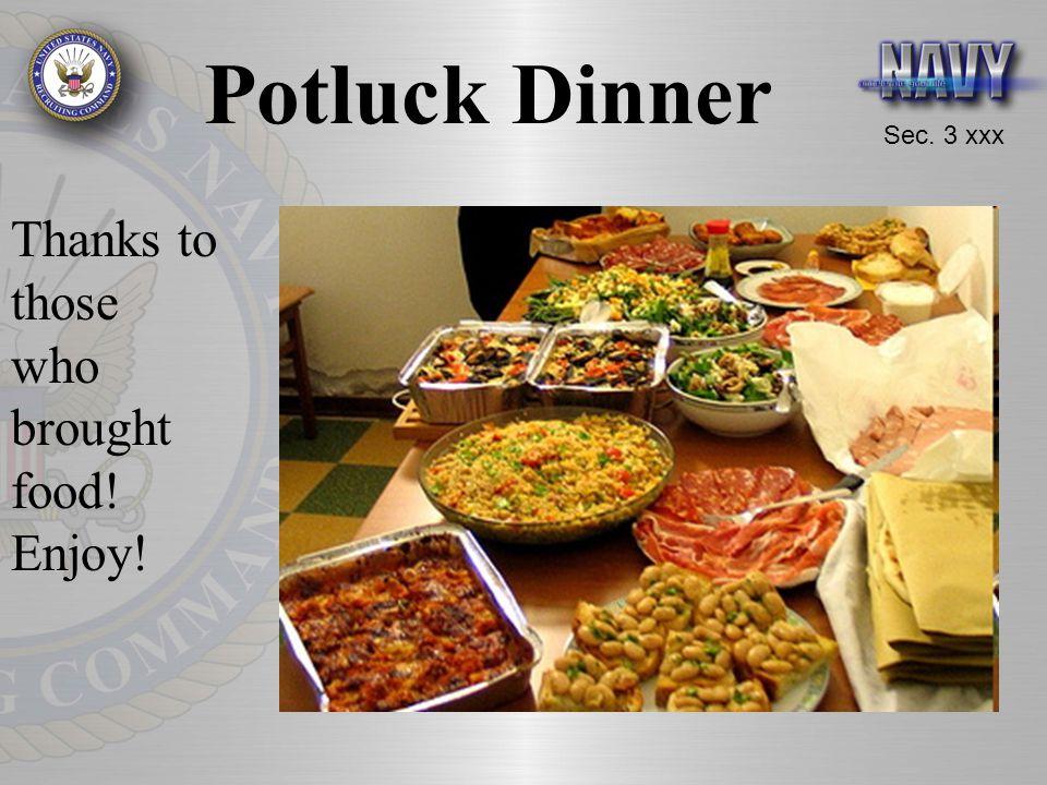 Sec. 3 xxx Potluck Dinner Thanks to those who brought food! Enjoy!