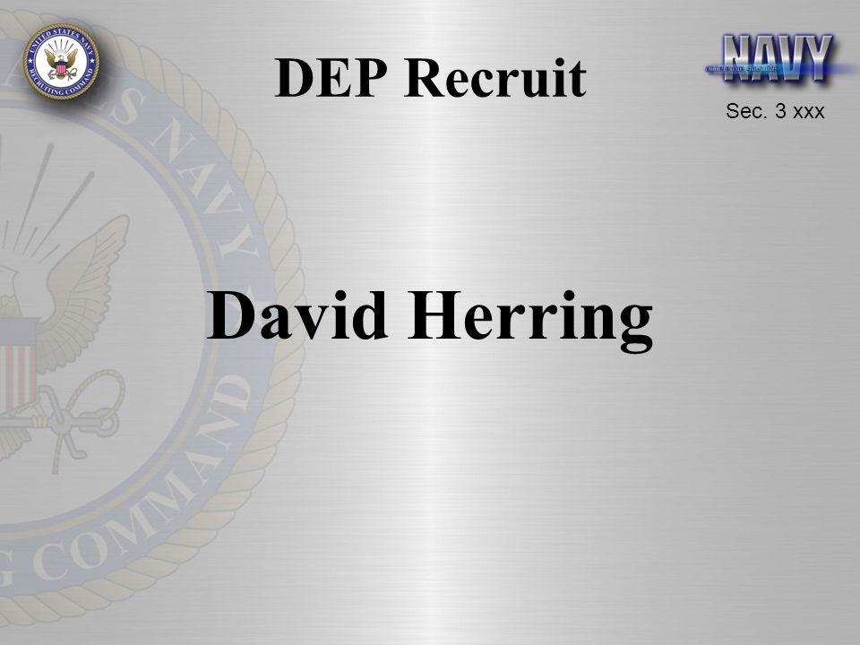 Sec. 3 xxx DEP Recruit David Herring