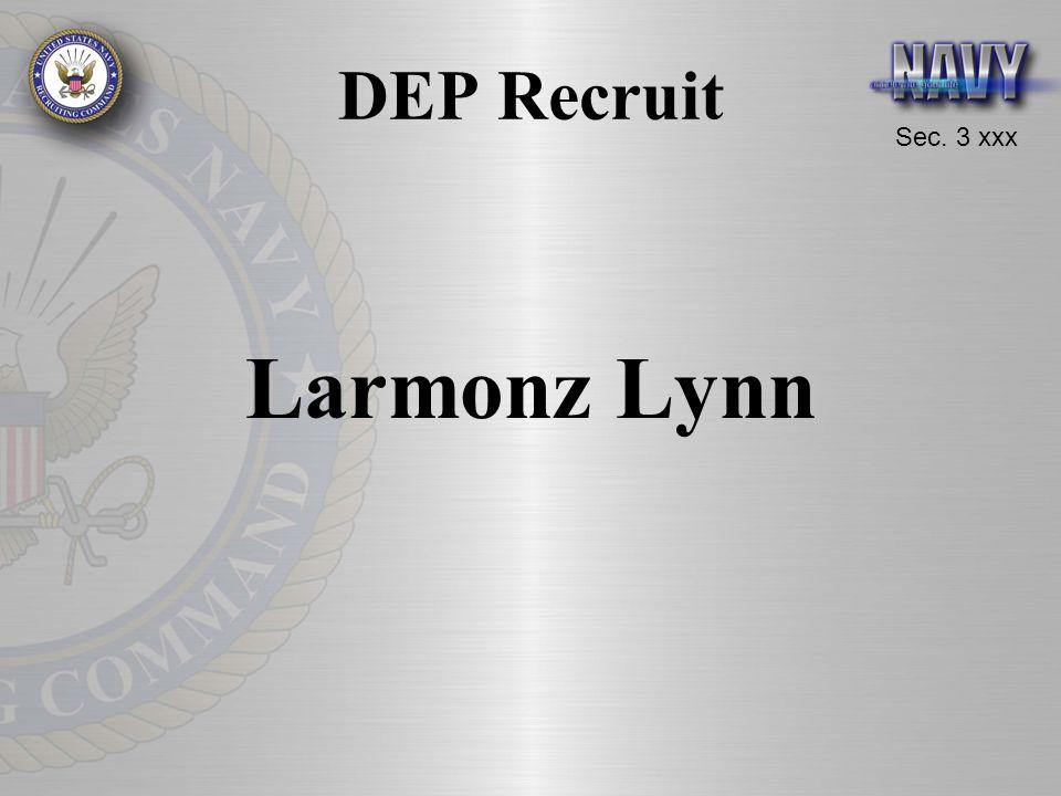 Sec. 3 xxx DEP Recruit Larmonz Lynn