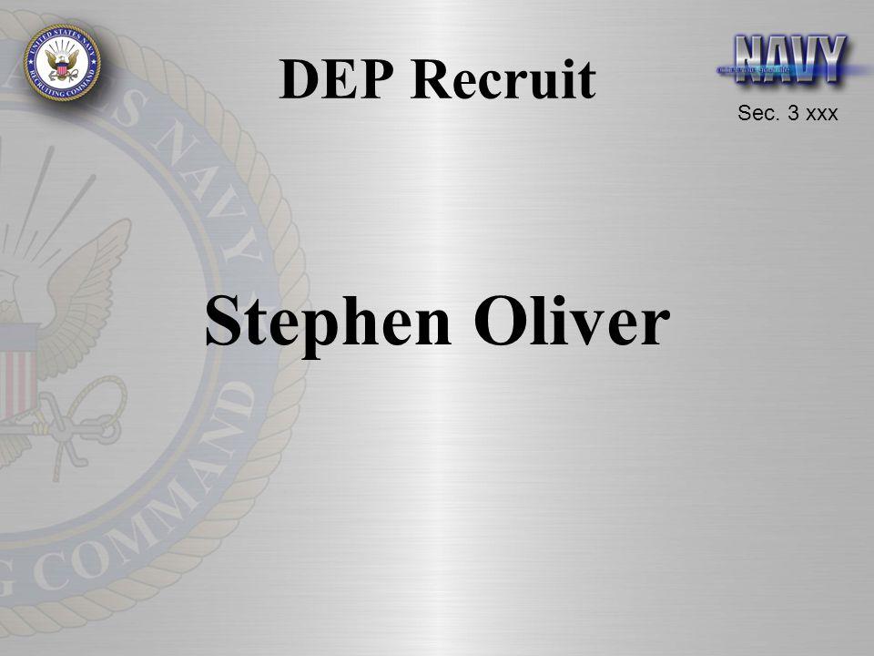 Sec. 3 xxx DEP Recruit Stephen Oliver