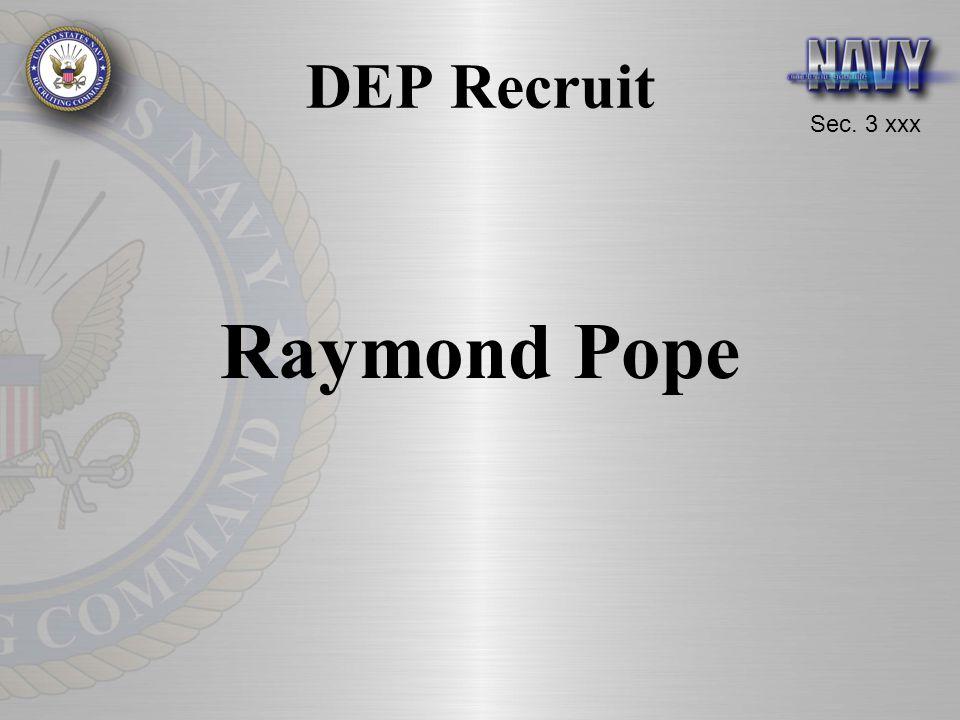 Sec. 3 xxx DEP Recruit Raymond Pope